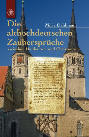 Die althochdeutschen Zaubersprüche - Zwischen Christentum und Heidentum - cover