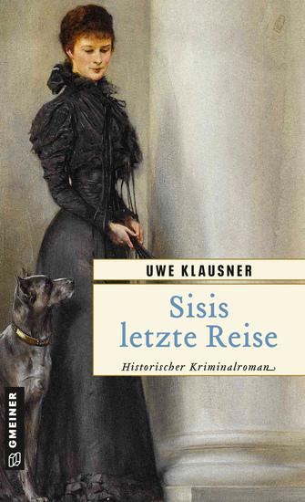 Sisis letzte Reise - Historischer Kriminalroman - cover