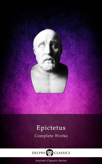 Delphi Complete Works of Epictetus (Illustrated) - cover