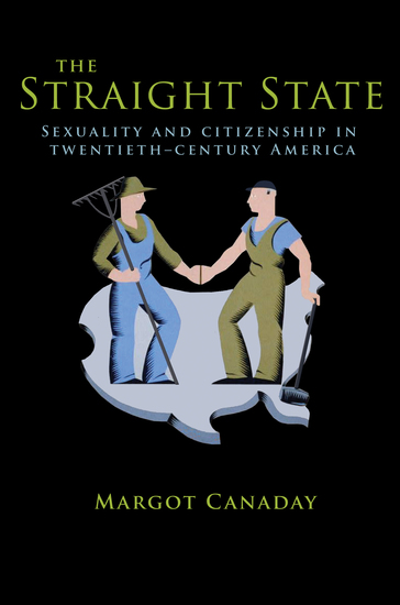 The Straight State - Sexuality and Citizenship in Twentieth-Century America - cover