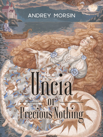 Uncia or Precious Nothing - Novel Fairy-tale For All Ages - cover