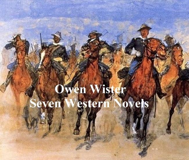 Owen Wister: seven novels - cover