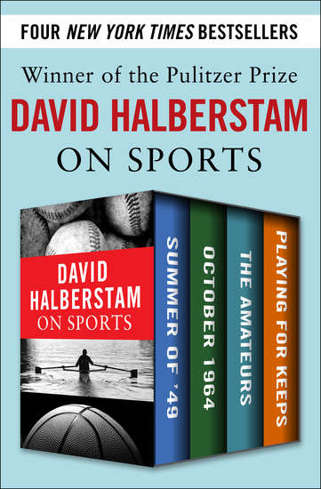 David Halberstam on Sports - Summer of '49 October 1964 The Amateurs Playing for Keeps - cover