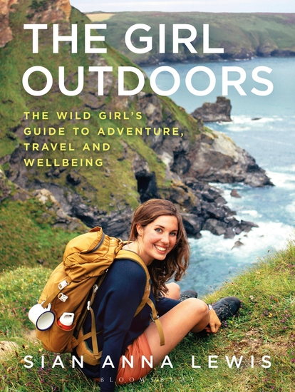 The Girl Outdoors - The Wild Girl's Guide to Adventure Travel and Wellbeing - cover