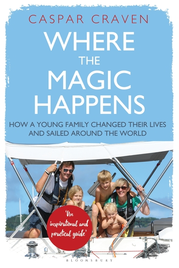 Where the Magic Happens - How a Young Family Changed Their Lives and Sailed Around the World - cover