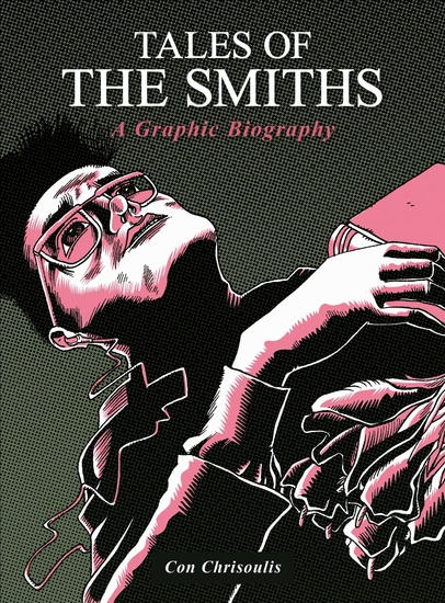 Tales of The Smiths: A Graphic Biography - cover