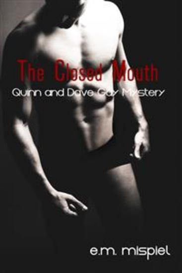 The Closed Mouth: A Quinn And Dave Gay Mystery - cover