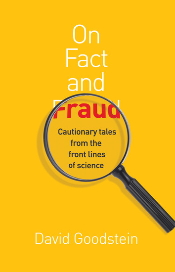 On Fact and Fraud - Cautionary Tales from the Front Lines of Science - cover