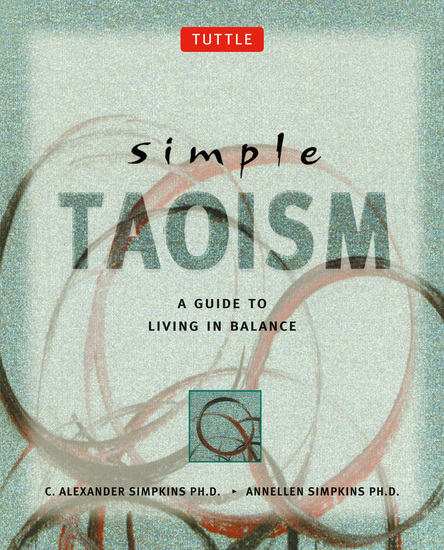 Simple Taoism - A Guide to Living in Balance - cover