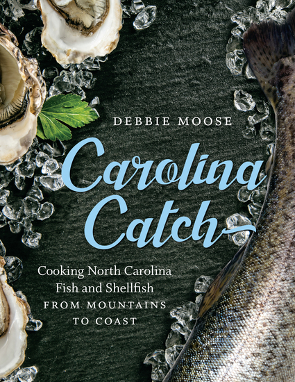 Carolina Catch - Cooking North Carolina Fish and Shellfish from Mountains to Coast - cover