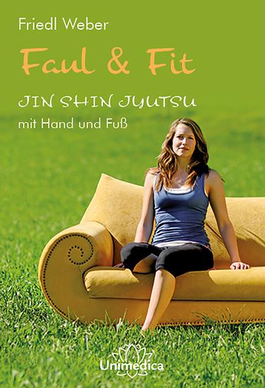 Faul & Fit - JIN SHIN JYUTSU mit Hand und Fuß - cover