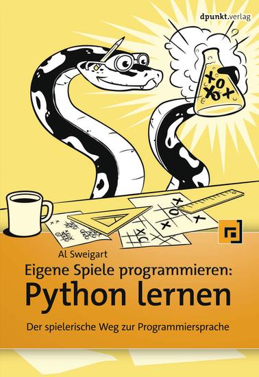 Eigene Spiele programmieren – Python lernen - Der spielerische Weg zur Programmiersprache - cover