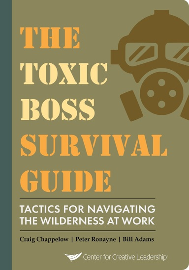 The Toxic Boss Survival Guide - Tactics for Navigating the Wilderness at Work - cover