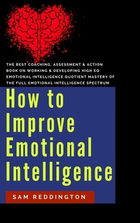 workable plan to improve emotional intelligence But i think we can easily improve the business landscape by getting  emotional  intelligence (ei) is a term that's been popularized by john.