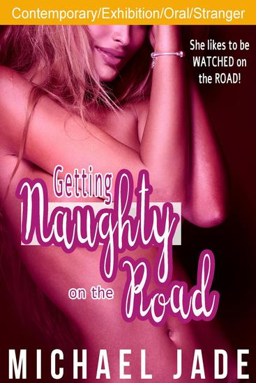 Getting Naughty on the Road 1 - Getting Naughty on the Road #1 - cover