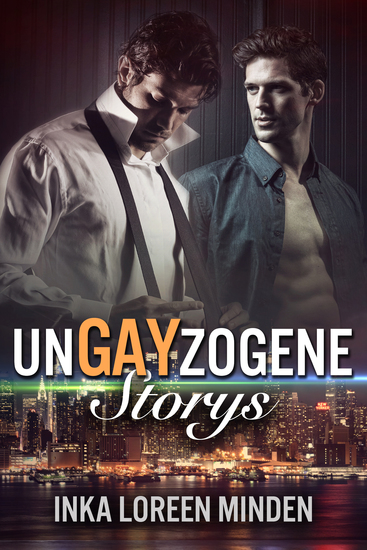 unGAYzogene Storys - Gay Romance Snacks - cover