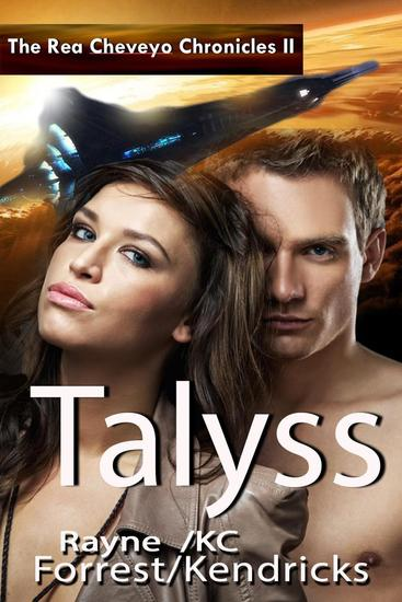 The Rea Cheveyo Chronicles: Talyss - The Rea Cheveyo Chronicles #2 - cover