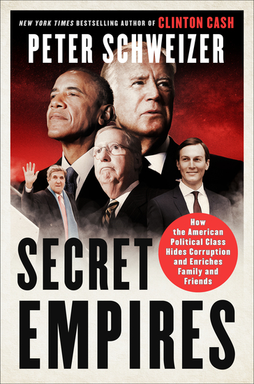 Secret Empires - How the American Political Class Hides Corruption and Enriches Family and Friends - cover