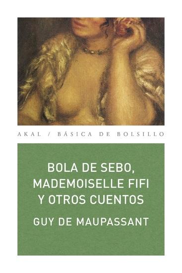 Bola de sebo Mademoiselle Fifi y otros cuentos - cover