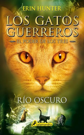 Río oscuro - Los gatos guerreros - El poder de los tres II - cover