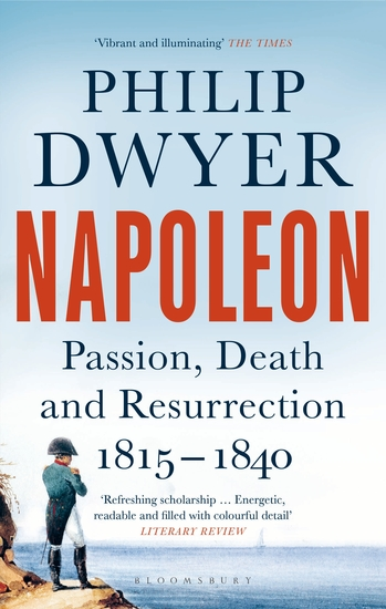 Napoleon - Passion Death and Resurrection 1815–1840 - cover