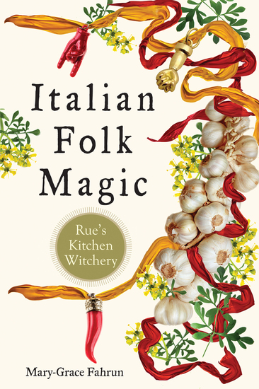 Italian Folk Magic - Rue's Kitchen Witchery - cover