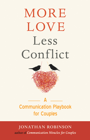 More Love Less Conflict - A Communication Playbook for Couples - cover