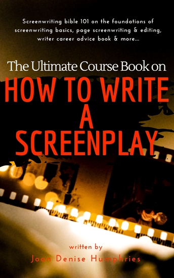 The Ultimate Course Book on How to Write a Screenplay - Screenwriting bible 101 on the foundations of screenwriting basics page screenwriting & editing writer career advice book & more - cover