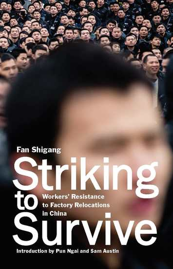 Striking to Survive - Workers' Resistance to Factory Relocations in China - cover