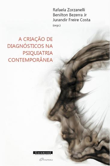 A criação de diagnósticos na psiquiatria contemporânea - cover