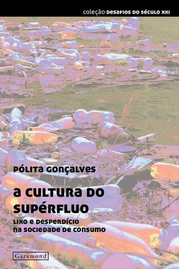 A cultura do supérfluo - Lixo e desperdício na sociedade de consumo - cover