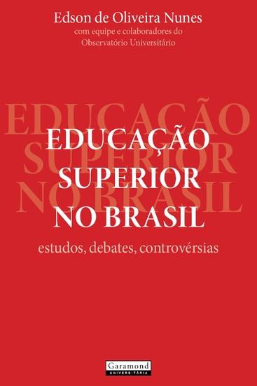 Educação superior no Brasil: - Estudos debates controvérsias - cover