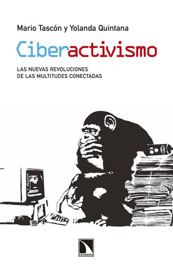 Ciberactivismo - Las nuevas revoluciones de las multitudes conectadas - cover