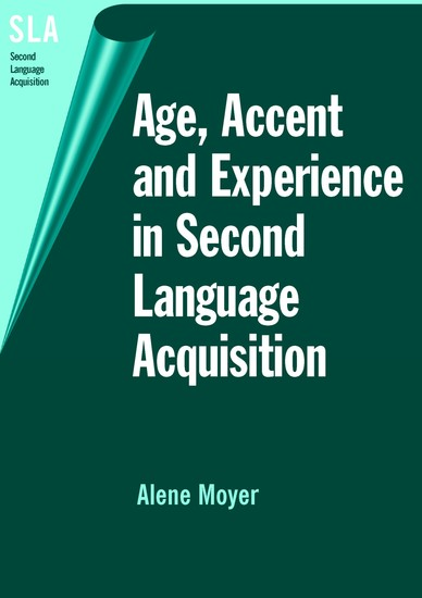 Age Accent and Experience in Second Language Acquisition - cover