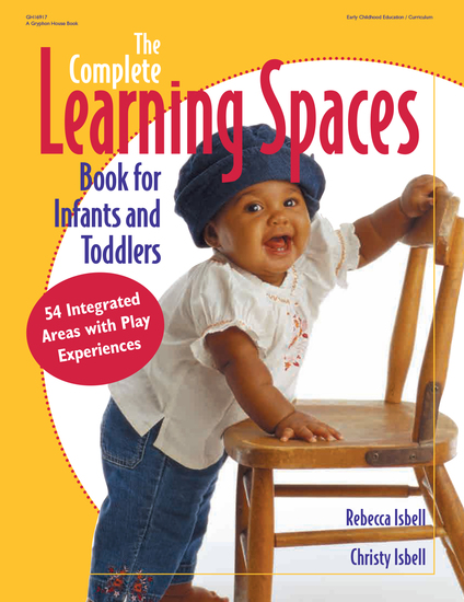 The Complete Learning Spaces Book for Infants and Toddlers - 54 Integrated Areas with Play Experiences - cover