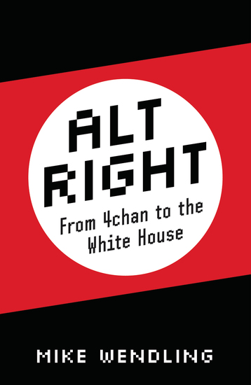 Alt-Right - From 4chan to the White House - cover