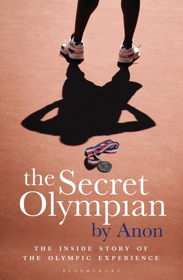 The Secret Olympian - The Inside Story of the Olympic Experience - cover