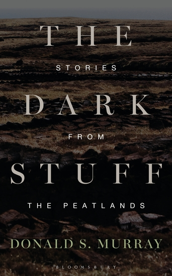 The Dark Stuff - Stories from the Peatlands - cover