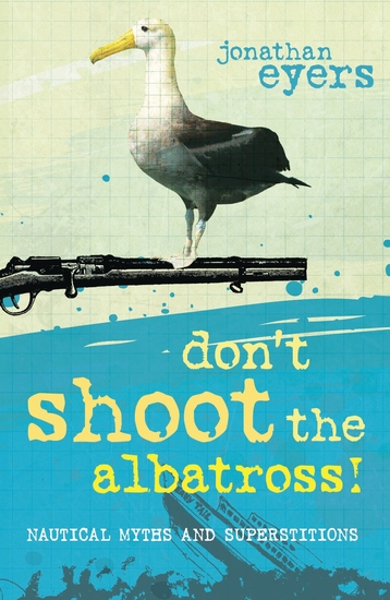 Don't Shoot the Albatross! - Nautical Myths and Superstitions - cover