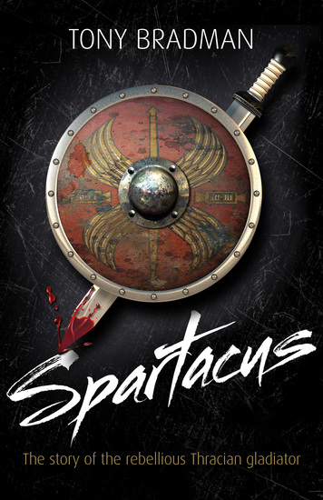 Spartacus - The Story of the Rebellious Thracian Gladiator - cover