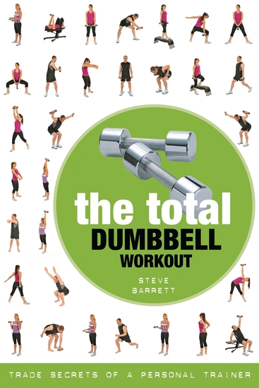 The Total Dumbbell Workout - Trade Secrets of a Personal Trainer - cover