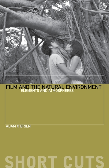 Film and the Natural Environment - Elements and Atmospheres - cover