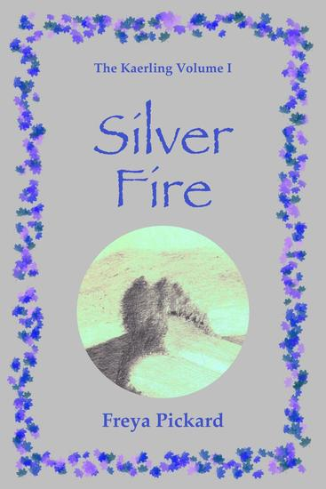 Silver Fire - The Kaerling #1 - cover