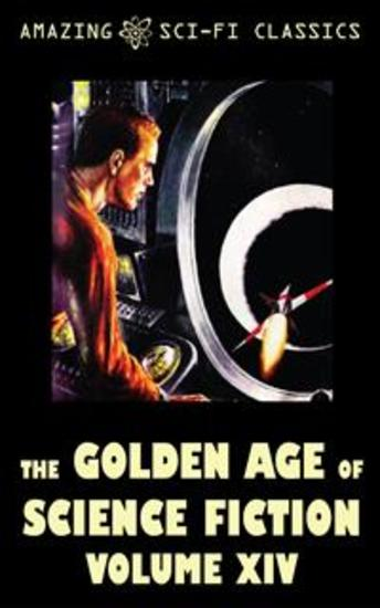 The Golden Age of Science Fiction - Volume XIV - cover