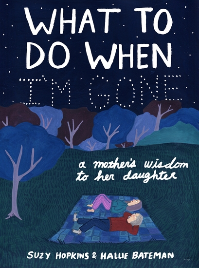 What to Do When I'm Gone - A Mother's Wisdom to Her Daughter - cover