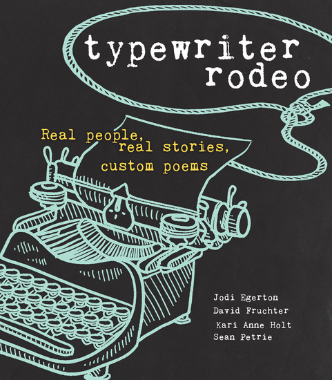 Typewriter Rodeo - Real People Real Stories Custom Poems - cover