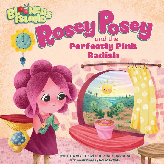 Rosey Posey and the Perfectly Pink Radish - Bloomers Island Garden of Stories #2 - cover