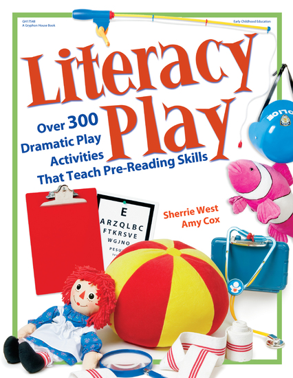 Literacy Play - Over 400 Dramatic Play Activities that Teach Pre-Reading Skills - cover