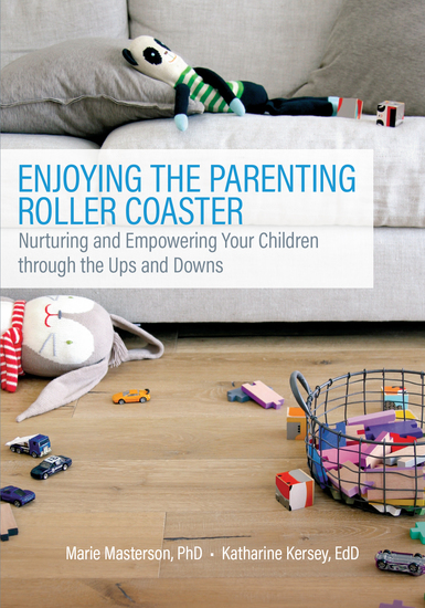 Enjoying the Parenting Roller Coaster - Nurturing and Empowering Your Children through the Ups and Downs - cover
