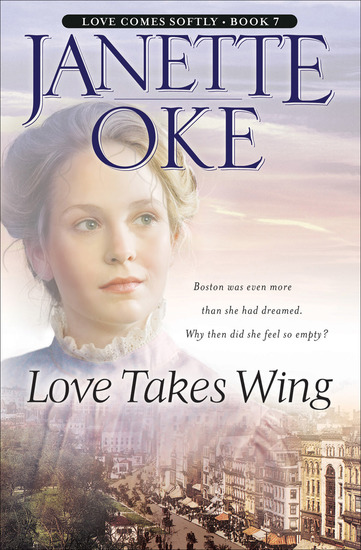 Love Takes Wing (Love Comes Softly Book #7) - cover